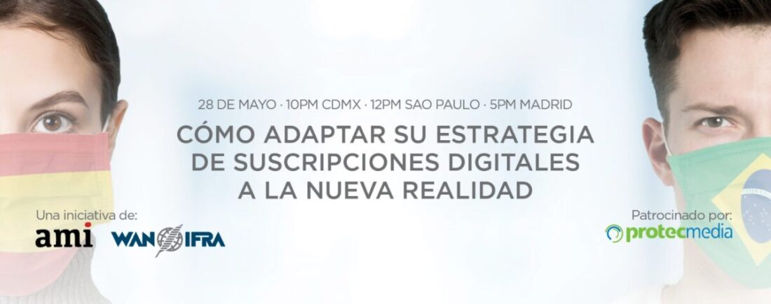 Webinar AMI WAN-IFRA Cómo adaptar la estrategia de suscripciones digitales a la nueva realidad