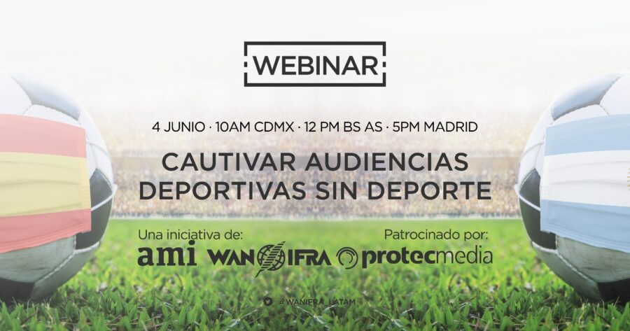 "Webinar ""Cautivar audiencias deportivas sin deporte"""