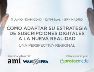 Webinar organizado por AMI junto a WAN IFRA sobre suscripciones digitales