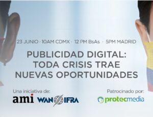 """Webinar AMI junto a WAN IFRA: """"Publicidad digital: Toda crisis trae oportunidades"""""""