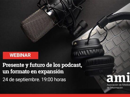 webinar 'Presente y futuro de los podcasts, un formato en expansión'