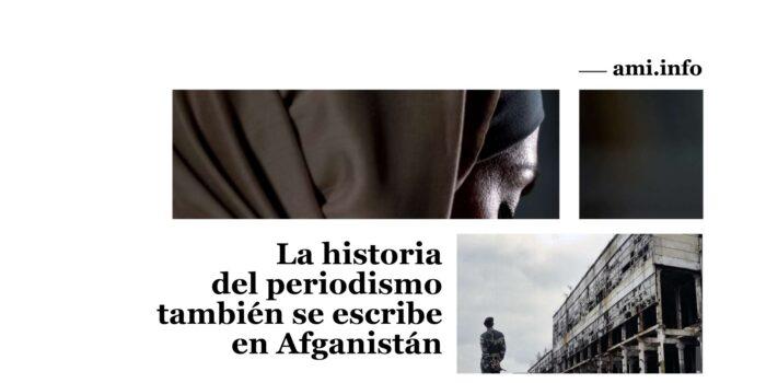 AMI reconoce la labor de los profesionales de la información en Afganistán